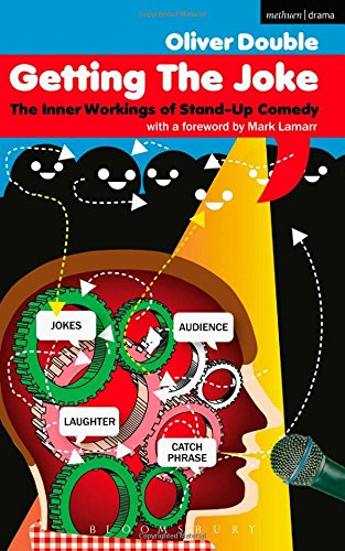 Getting the Joke: The Inner Workings of Stand-up Comedy (Performance Books)