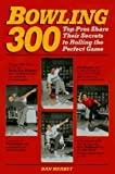 img - for Bowling 300: Top Pros Share Their Secrets to Rolling the Perfect Game by Herbst, Dan (1993) Paperback book / textbook / text book
