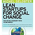 Lean Startups for Social Change: The Revolutionary Path to Big Impact Audiobook by Michel Gelobter Narrated by Matt Morea