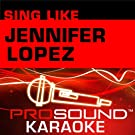 Sing Like Jennifer Lopez (Karaoke Performance Tracks)