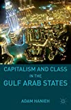 img - for By Adam Hanieh Capitalism and Class in the Gulf Arab States [Paperback] book / textbook / text book
