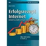 """Erfolgsrezept Internet: Einfach zu mehr Umsatz, Zeit und Freiheitvon """"Johann Fischler"""""""