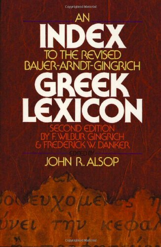 Index To The Revised Bauer-Arndt-Gingrich Greek Lexicon, An