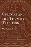 Culture and the Thomist Tradition: After Vatican II (Routledge Radical Orthodoxy)