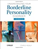 img - for Understanding your Borderline Personality Disorder: A Workbook Paperback November 3, 2008 book / textbook / text book