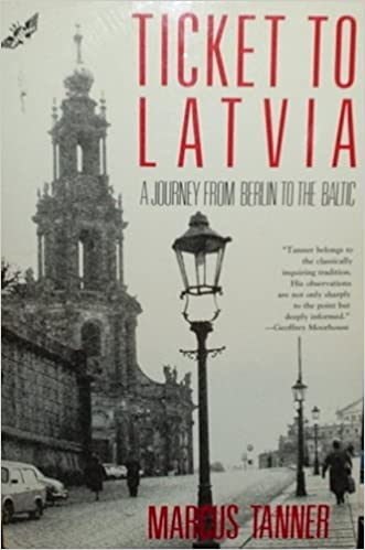 Ticket to Latvia: A Journey from Berlin to the Baltic (Owl Traveler)