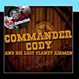 Commander Cody and His Lost Planet Airmen Live - [The Dave Cash Collection]