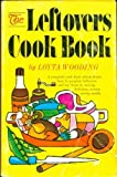 img - for Leftovers Cookbook by Wooding, Loyta, Trezzo, Loretta (1969) Hardcover book / textbook / text book
