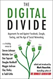 [ The Digital Divide: Arguments for and Against Facebook, Google, Texting, and the Age of Social Networking[ THE DIGITAL DIVIDE: ARGUMENTS FOR AND AGAINST FACEBOOK, GOOGLE, TEXTING, AND THE AGE OF SOCIAL NETWORKING ] By Bauerlein, Mark ( Author... (1585428868) by Bauerlein, Mark