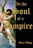 img - for On the Soul of a Vampire (On the Soul series Book 1) book / textbook / text book