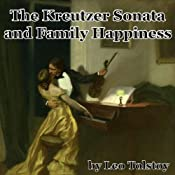 The Kreutzer Sonata and Family Happiness | [Leo Tolstoy]