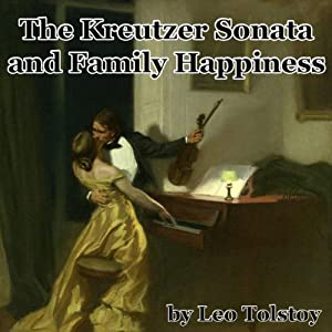 The Kreutzer Sonata and Family Happiness Hörbuch