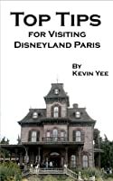 Top Tips for Visiting Disneyland Paris (English Edition)