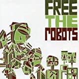 Free the Robots EP [Explicit]