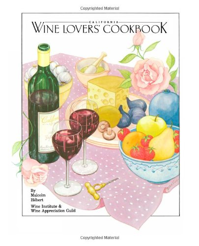 California Wine Lover&#39;s Cookbook