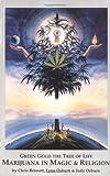 Green Gold the Tree of Life: Marijuana in Magic & Religion