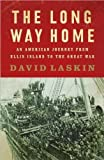 img - for David Laskin'sThe Long Way Home: An American Journey from Ellis Island to the Great War [Hardcover](2010) book / textbook / text book
