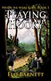 Playing Hooky  (When We Were Kids, Book 1)