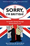 Sorry, I'm British!: An Insider's Romp Through Britain from A to Z (1851688560) by Crystal, Ben