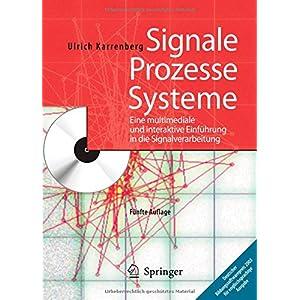 Signale - Prozesse - Systeme: Eine multimediale und interaktive Einführung in die Signalverarbeitun