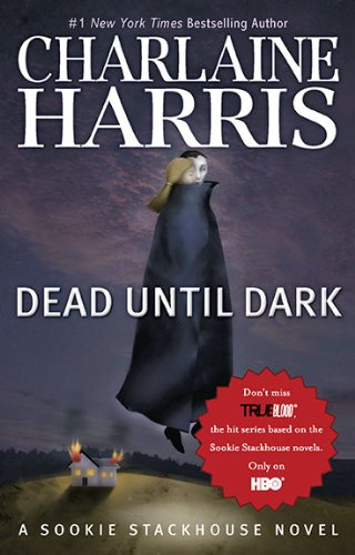 Dead Until Dark  (Sookie Stackhouse/True Blood, Book 1), Charlaine Harris