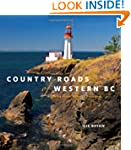 Country Roads of Western BC: From the...