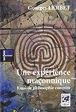 echange, troc Georges Lerbet - Une expérience maçonnique : Essai de philosophie concrète