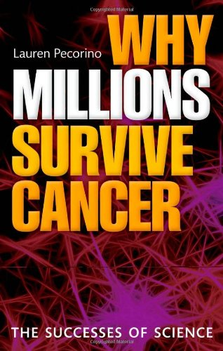 Why Millions Survive Cancer: The successes of science