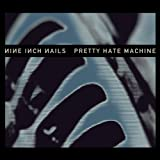 Pretty Hate Machine: 2010 Remaster (International Version)