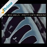 Pretty Hate Machine: 2010 Remaster (International Version)