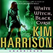 White Witch, Black Curse: The Hollows, Book 7 | [Kim Harrison]