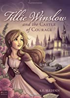 Tillie Winslow and the Castle of Courage