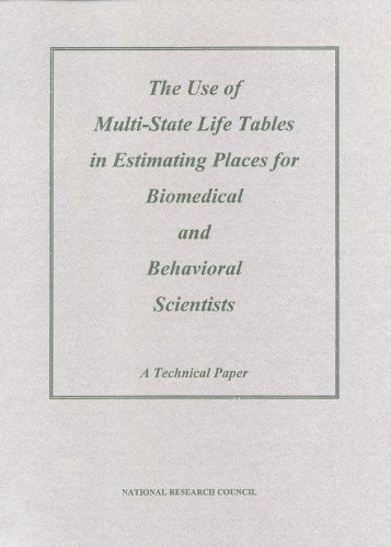 The Use of Multi-State Life Tables in Estimating Places for Biomedical and Behavioral Scientists:: A Technical Paper (Th