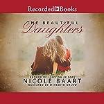 Beautiful Daughters, The | Nicole Baart