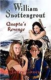William Snottengrout - Quapta's Revenge