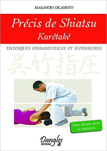 Précis de shiatsu - Techniques fondamentales et supérieures