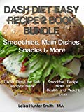 DASH Diet Easy Recipe 2 Book Bundle: Smoothies, Main Dishes, Snacks and More (Mindful Mom Cooks 3)