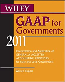 Wiley GAAP For Governments 2011: Interpretation And Application Of Generally Accepted Accounting Principles For State And Local Governments (Wiley GAAP ... Of GAAP For State & Local Governments)