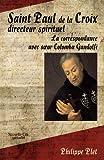 echange, troc Philippe Plet - Saint Paul de la Croix, directeur spirituel : La correspondance avec soeur Colomba Gandolfi