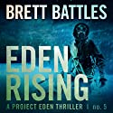 Eden Rising: A Project Eden Thriller, Book 5 Audiobook by Brett Battles Narrated by MacLeod Andrews