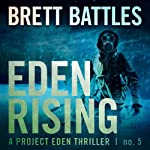 Eden Rising: A Project Eden Thriller, Book 5 (       UNABRIDGED) by Brett Battles Narrated by Macleod Andrews