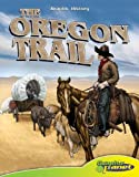 The Oregon Trail (Graphic History (Graphic Planet))