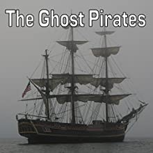 The Ghost Pirates Audiobook by William Hope Hodgson Narrated by Felbrigg Napoleon Herriot