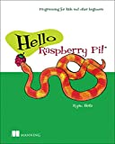 Ryan Heitz Hello Raspberry Pi!: Programming for kids and other beginners