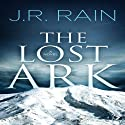 The Lost Ark (       UNABRIDGED) by J.R. Rain Narrated by Clay Teunis