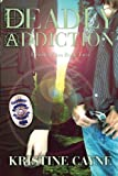 img - for Deadly Addiction: Deadly Vices (Volume 2) by Kristine Cayne (2012-04-24) book / textbook / text book