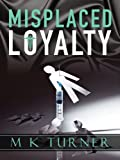 Misplaced Loyalty (Meredith &amp; Hodge Novels)