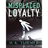 Misplaced Loyalty (Meredith & Hodge Novels) ~ Marcia Turner