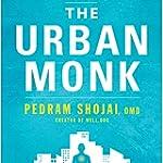 The Urban Monk: Eastern Wisdom and Mo...