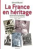 echange, troc Gérard Boutet - La France en héritage : Dicitonnaire encyclopédique, Métiers, coutumes, vie quotidienne 1850-1960